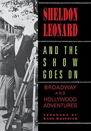 And the Show Goes On: Broadway and Hollywood Adventures (Books On Broadway Shows)