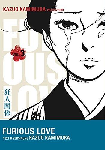 Furious Love 3 Taschenbuch – September 2010 Kazuo Kamimura Carlsen 3551791635 Erotik