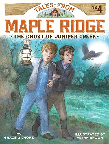 The Ghost of Juniper Creek (4) (Tales from Maple Ridge) (Grace From Little House On The Prairie)