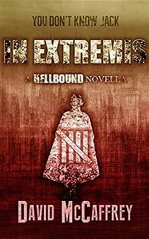 In Extremis: A Hellbound Novella by [McCaffrey, David]