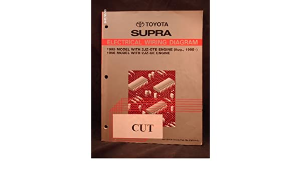 1995 1996 toyota supra electrical wiring diagram shop repair manual (1995  model with 2jz-gte engine & 1996 model with 2jz-ge engine): toyota motor co