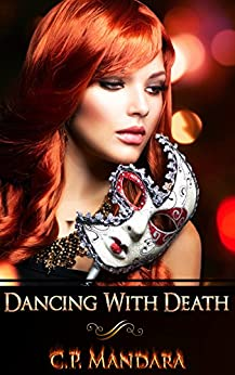 Dancing With Death: Ensnared and Enraptured (Evading Death Book 1) by [Mandara, C.P.]