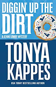 Diggin' Up The Dirt (A Kenni Lowry Mystery Book 7) by [Kappes, Tonya]