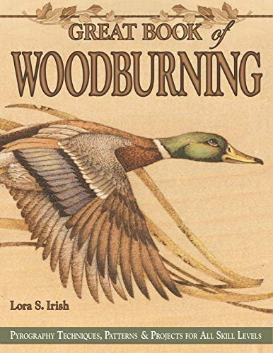 Great Book of Woodburning: Pyrography Techniques, Patterns...
