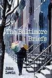 The Baltimore Briefs, John Lewin, 1426914318