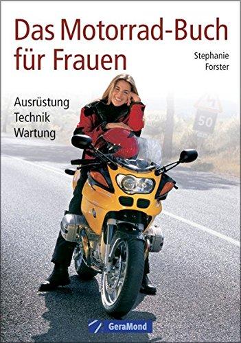Das Motorrad-Buch für Frauen (GeraMond) Broschiert – Restexemplar, 21. Juli 2009 Stephanie Forster 3765477206 Auto / Motorrad / Moped Beruf
