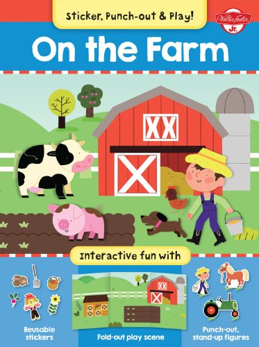 On The Farm: Interactive fun with fold-out play scene reusable stickers and punch-out stand-up figures! (Sticker Punch-out and Play!)