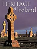 img - for Heritage of Ireland by Peter Zoller (2001-03-01) book / textbook / text book