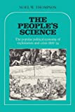 img - for The People's Science: The Popular Political Economy of Exploitation and Crisis 1816-34 book / textbook / text book