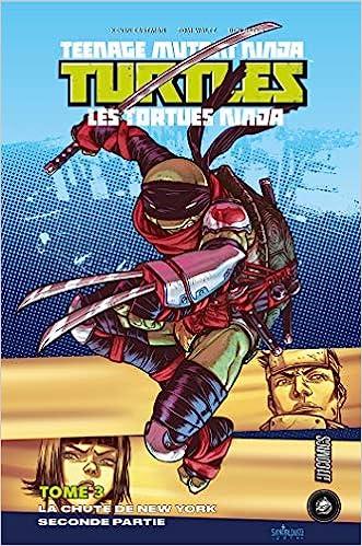 Les Tortues ninja - TMNT, T3 : La Chute de New York, Seconde ...