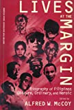 Lives at the Margin : Biography of Filipinos Obscure, Ordinary, and Heroic, , 1881261271