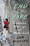 ISBN: 1640090304 - End of the Rope: Mountains, Marriage, and Motherhood