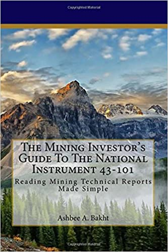 Reading Mining Technical Reports Made Simple The Mining Investors Guide To The National Instrument 43-101