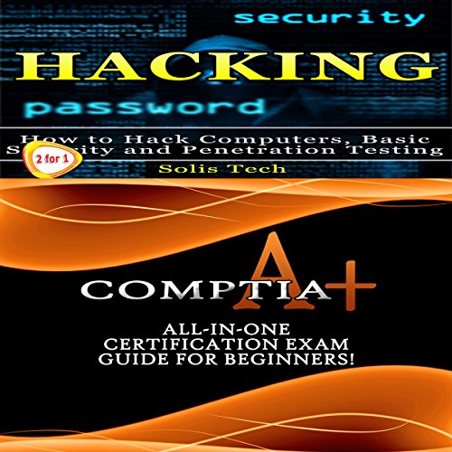 Hacking & CompTIA A+ by Solis Tech