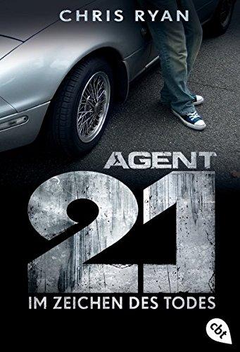 Agent 21   Im Zeichen Des Todes  Die Agent 21 Reihe Band 1