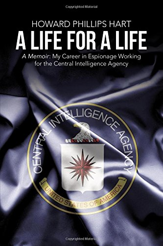 A Life for A Life: A Memoir: My Career in Espionage Working for the Central Intelligence Agency pdf