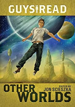 Guys Read: Other Worlds (A Percy Jackson and the Olympians Guide Book 4) by [Scieszka, Jon, Riordan, Rick, Angleberger, Tom, MacHale, D. J., Stead, Rebecca, Bradbury, Ray, Tan, Shaun, Shusterman, Neal, Hale, Shannon, Oppel, Kenneth, Nylund, Eric S.]