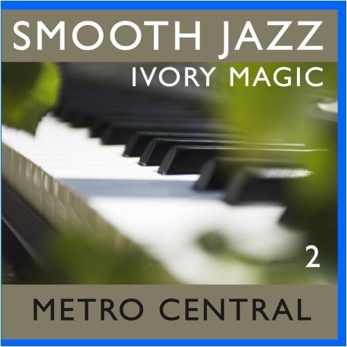 Smooth Jazz Ivory Magic 2 by Metro Central
