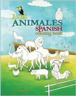 Spanish Coloring Book: Los Animales: Luis B Yanez: 9780983005643 ...