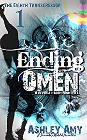 Ending Omen: A Dark, Paranormal, Bully, Reverse Harem Romance (The Eighth Transgressor Book 1)