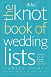 img - for The Knot Book of Wedding Lists: The Ultimate Guide to the Perfect Day, Down to the Smallest Detail book / textbook / text book