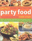 img - for Perfect Party Food Made Simple: How to Plan the Best Celebration Ever with Fantastic Snacks, Party Dishes and Desserts, All Shown in 650 Photographs by Bridget Jones (2006-08-01) book / textbook / text book