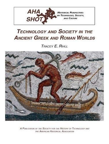 Technology And Society In The Ancient Greek And Roman Worlds (Historical Perspectives On Technology, Society, And Culture)