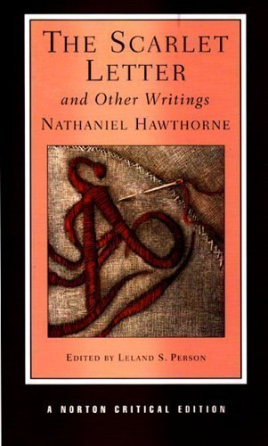 The Scarlet Letter and Other Writings (Norton Critical Editions) 4th (fourth) Revised Edition by Hawthorne, Nathaniel, Person, Lealand S published by W. W. Norton & Co. (2005)