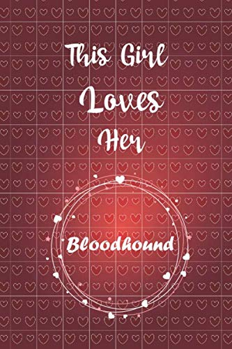 This Girl Loves Her Bloodhound: Lined Journal, 120 Pages, 6 x 9, Funny Bloodhound Gift Idea, Black Matte Finish (This Girl Loves Her Bloodhound Journal)