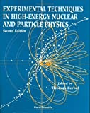 Techniques in Experimental High Energy Physics, Thomas Ferbel, 0201114879