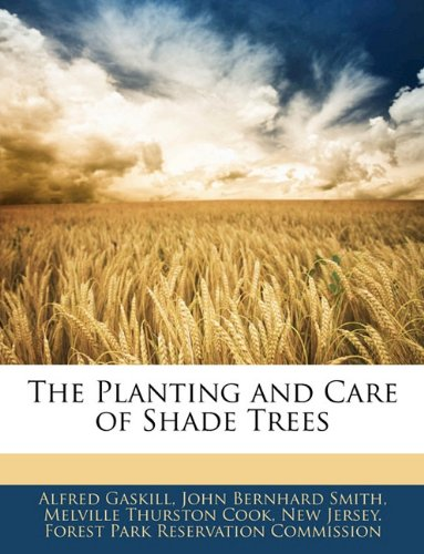 Read Online The Planting and Care of Shade Trees pdf