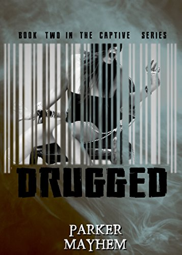 Drugged: Captive Bk 2