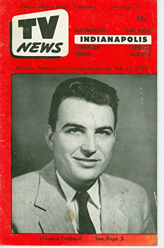 1956 TV News February 17 Howard Caldwell - Indiana Edition Very Good to Excellent (4 out of 10) Used Cond. by Mickeys Pubs