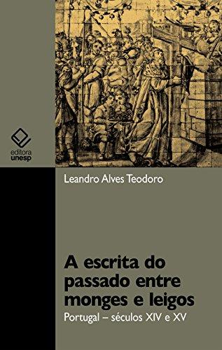 A escrita do passado entre monges e leigos: Portugal – séculos XIV e XV