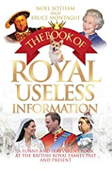 If you have ever wanted to know more about the totally useless but fascinating history of Britain's Royal Family, then look no further The Book of Royal Useless Information is jam-packed with surprising, shocking, and hilarious facts. Did you know th...