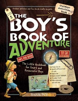 [(The Boy's Book of Adventure: The Little Guidebook for Smart and Resourceful Boys )] [Author: Michèle Lecreux] [Jul-2013]