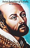 Saint Ignatius of Loyola: His Life in His Words