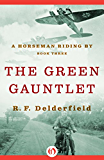 The Green Gauntlet (A Horseman Riding By Book 3)