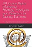 img - for All in one Digital Marketing: Strategy, Analytics and Research for Business Dummies: A digital marketing book using blogging, Facebook, Twitter, Google and Amazon and many more in 60 Days book / textbook / text book