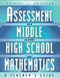 Assessment in Middle and High School Mathematics 1st Edition