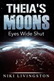 Theia's Moons: Eyes Wide Shut