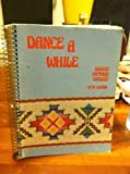 Dance a While : Handbook of Folk, Square, and Social Dance, Harris, Jane A. and Pittman, Anne, 0808708783