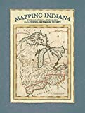 Mapping Indiana: Five Centuries of Treasures from the Indiana Historical Society