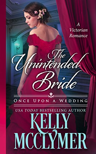 The Unintended Bride (Once Upon a Wedding Book 3)