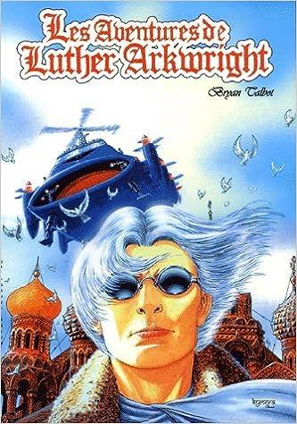 Download Online Les aventures de Luther Arkwright epub pdf
