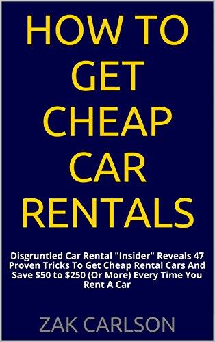 Shop online How Get Cheap Car Rentals: Disgruntled Rental Insider Reveals Proven Tricks