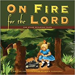 Book On Fire for the Lord and Other Scalding Tales