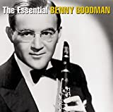 Benny Goodman: The Essential Benny Goodman
