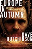 Front cover for the book Europe In Autumn by Dave Hutchinson