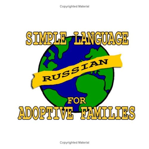 Simple Russian for Adoptive Families (Book and Audio CD)...